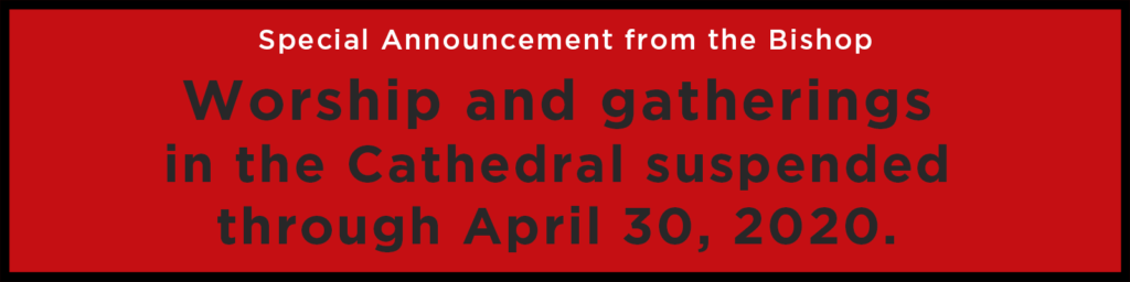 Graphic: Cathedral worship suspended through March 31 due to COVID-19.